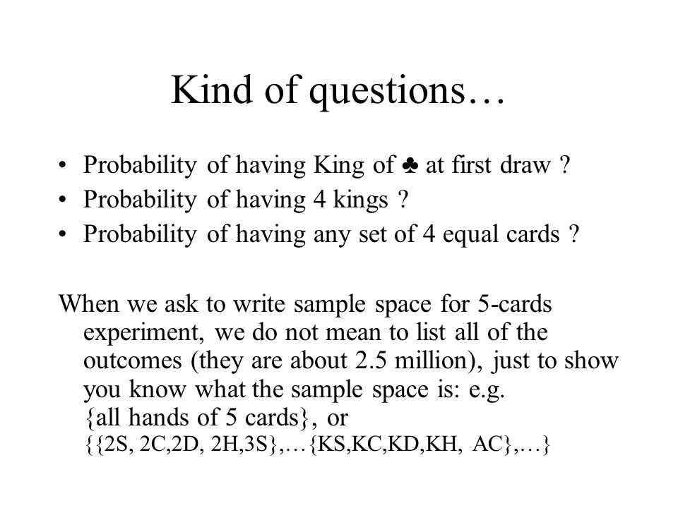Kind of questions… Probability of having King of ♣ at first draw