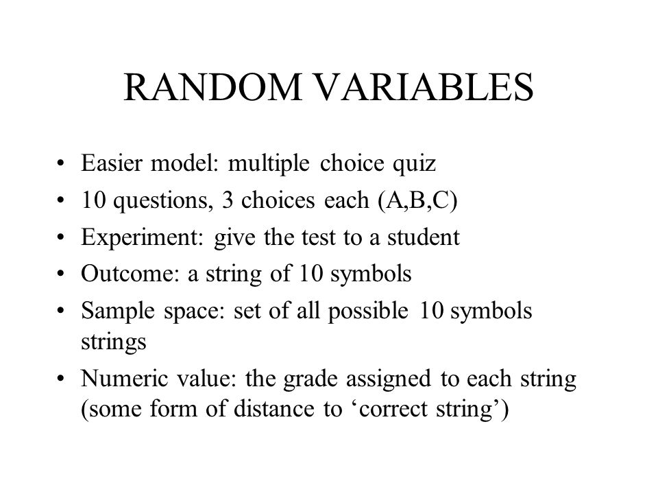 RANDOM VARIABLES Easier model: multiple choice quiz
