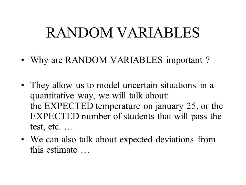RANDOM VARIABLES Why are RANDOM VARIABLES important