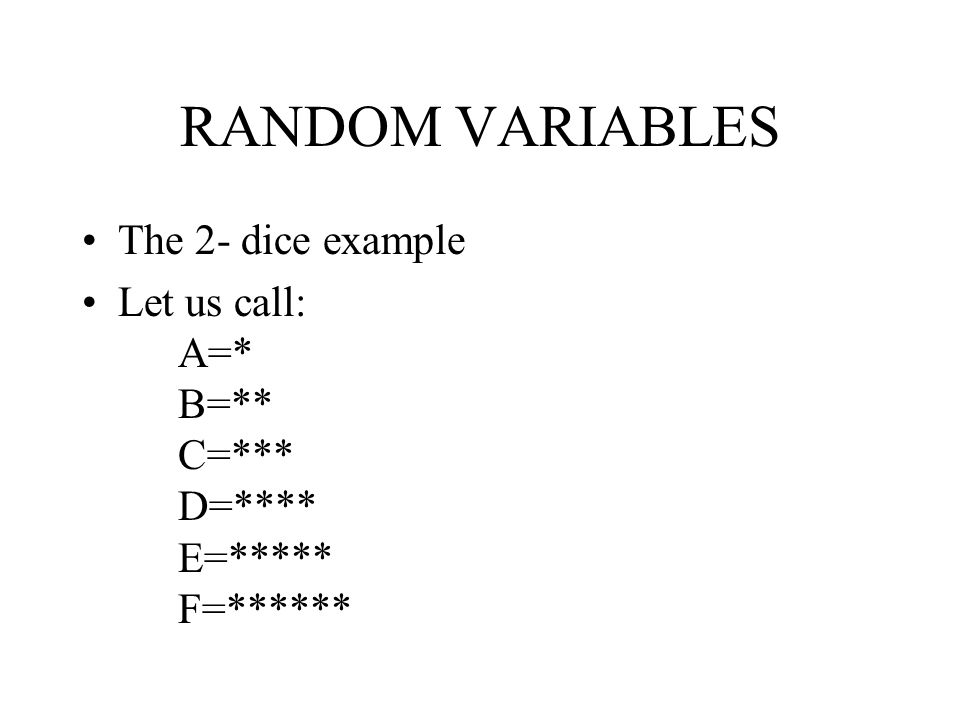 RANDOM VARIABLES The 2- dice example