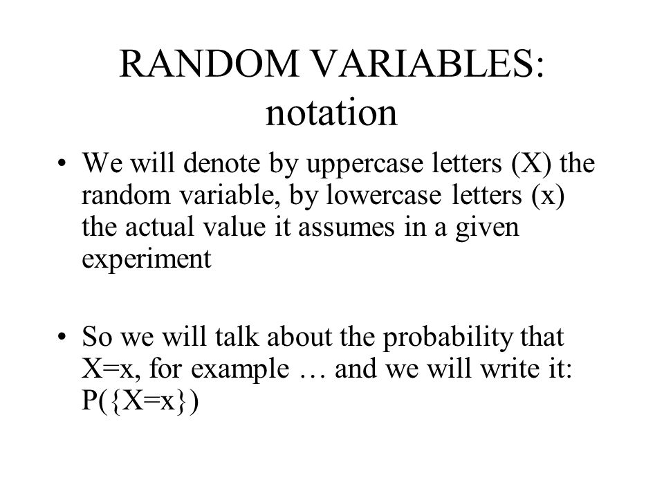 RANDOM VARIABLES: notation