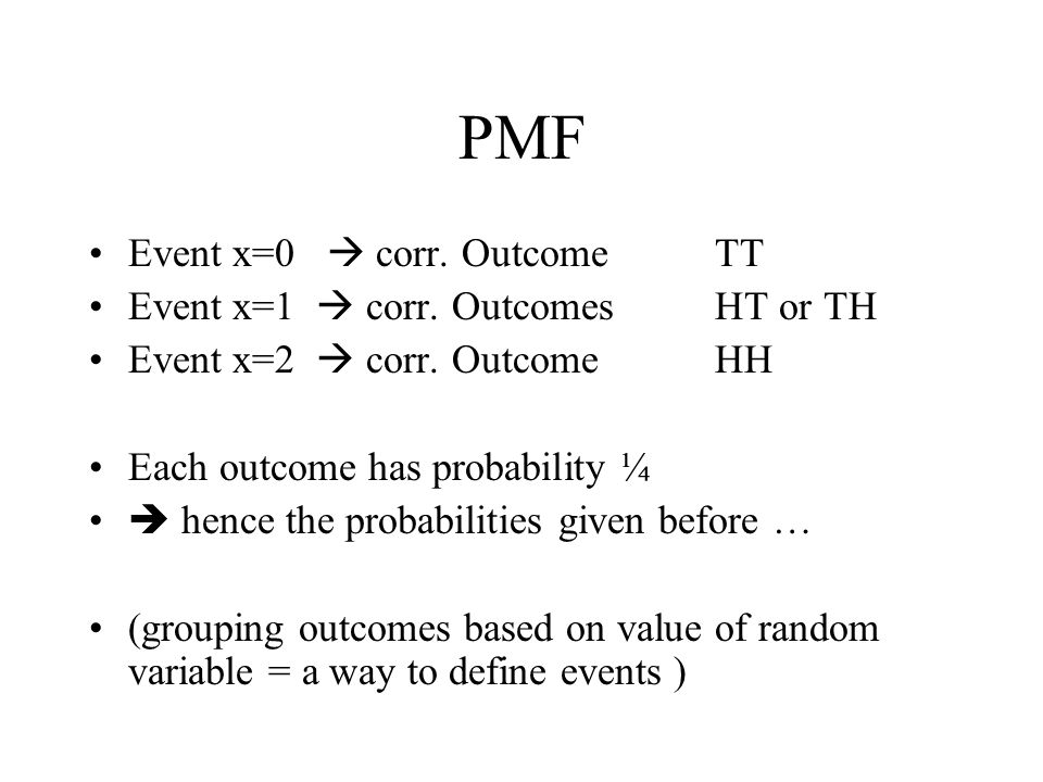 PMF Event x=0  corr. Outcome TT Event x=1  corr. Outcomes HT or TH