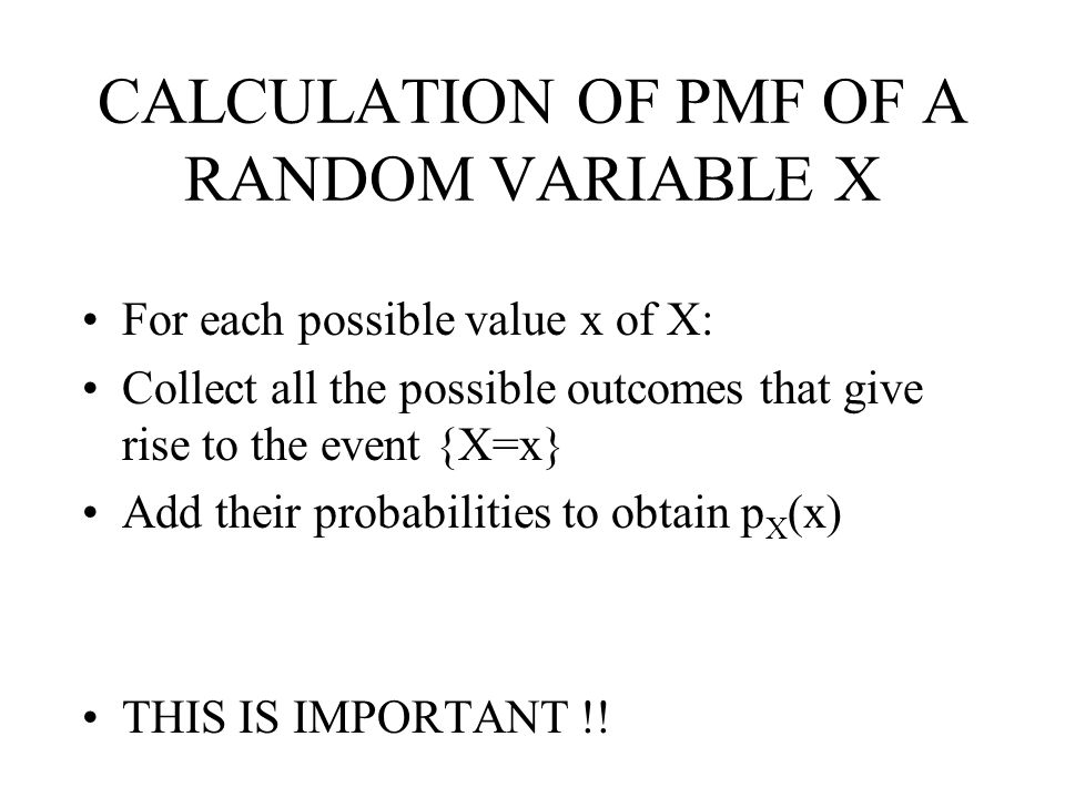 CALCULATION OF PMF OF A RANDOM VARIABLE X
