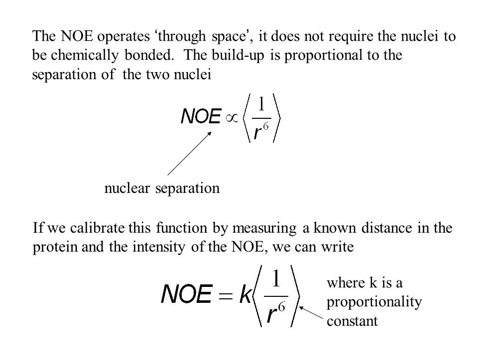 The NOE operates 'through space', it does not require the nuclei to be chemically bonded. The build-up is proportional to the separation of the two nuclei