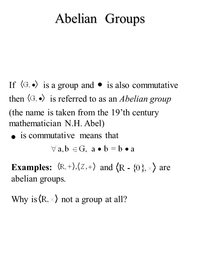 Abelian Groups If is a group and is also commutative then