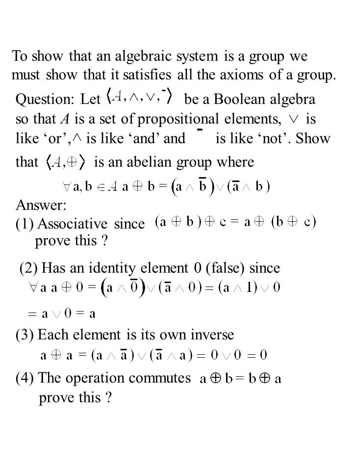 To show that an algebraic system is a group we