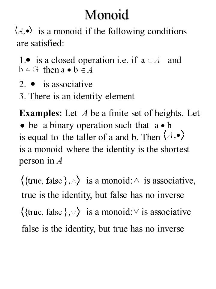 Monoid is a monoid if the following conditions are satisfied: 1.