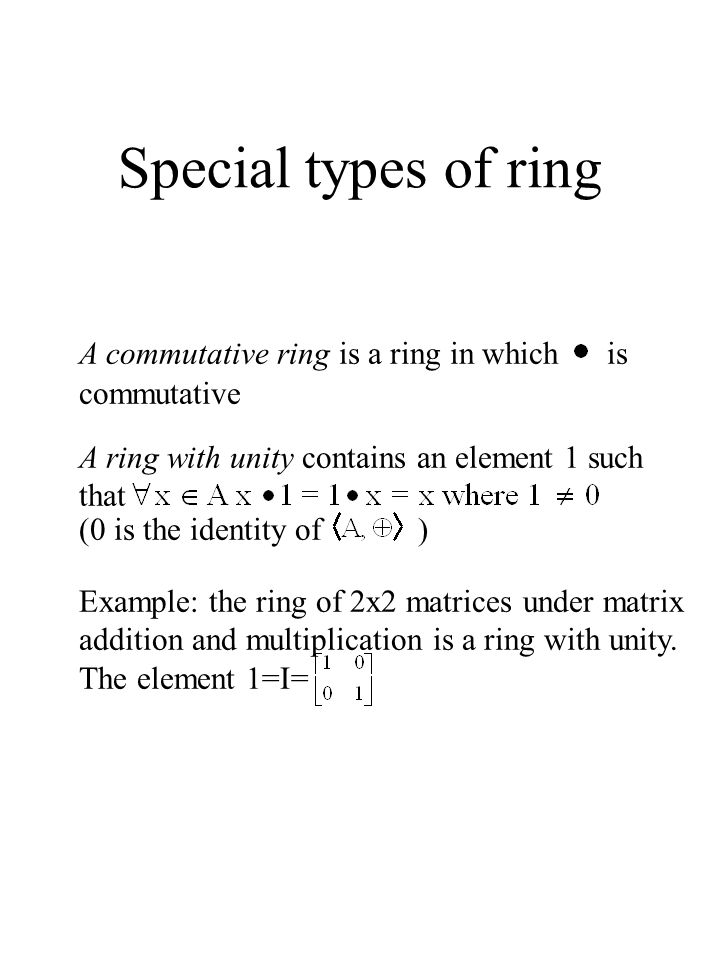 Special types of ring A commutative ring is a ring in which is