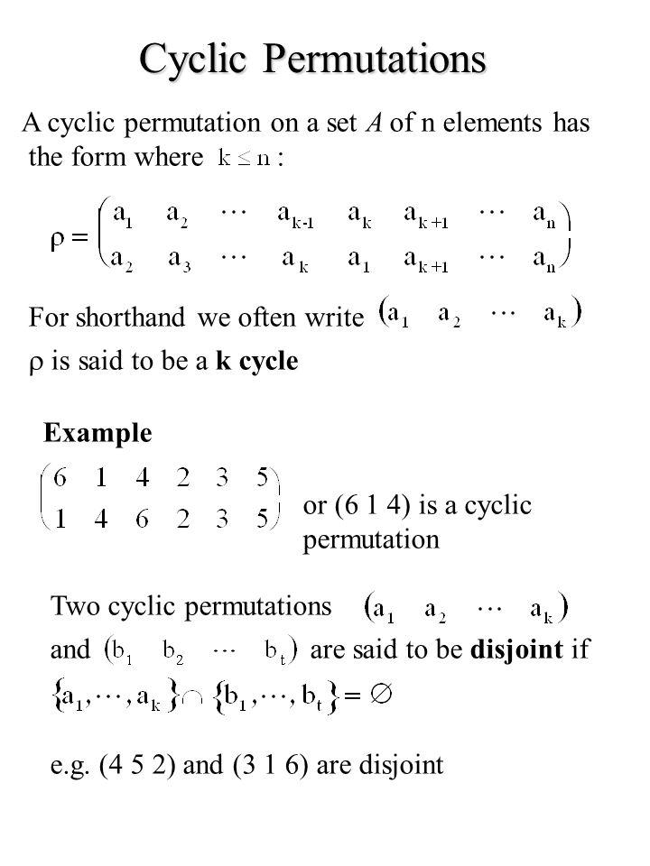 Cyclic Permutations A cyclic permutation on a set A of n elements has