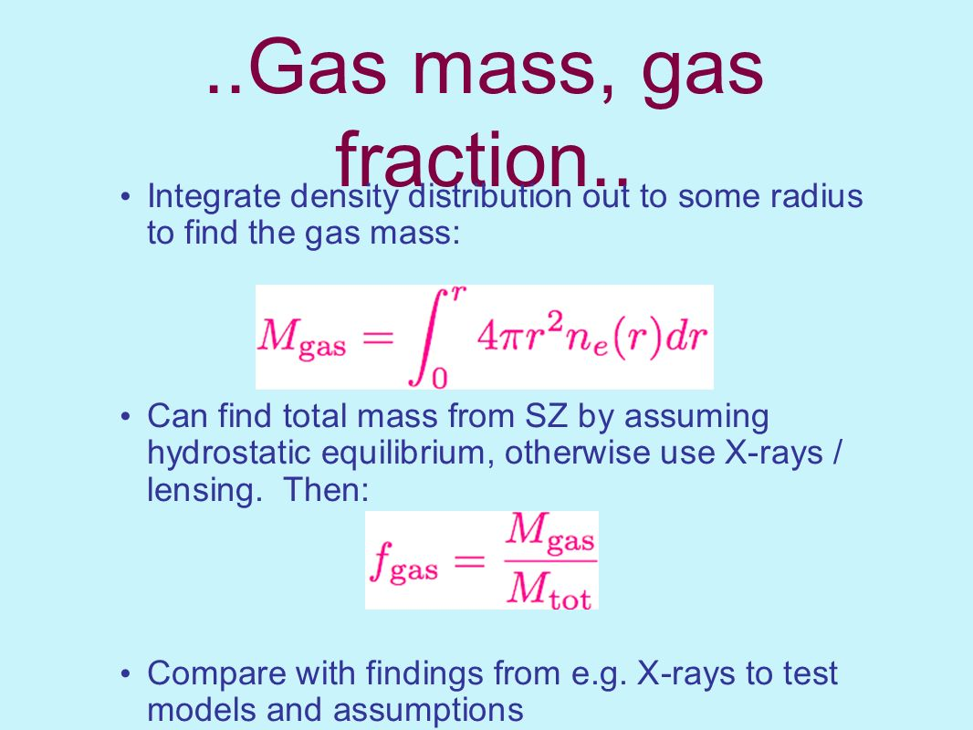 ..Gas mass, gas fraction.. Integrate density distribution out to some radius to find the gas mass: