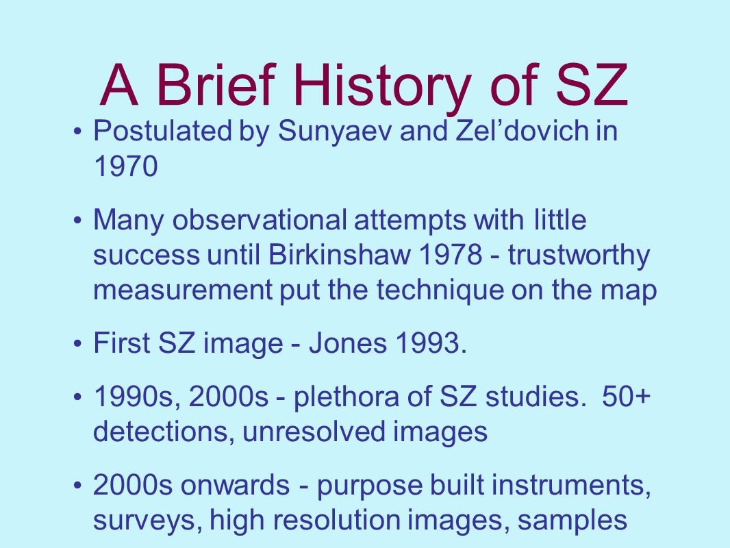 A Brief History of SZ Postulated by Sunyaev and Zel'dovich in 1970