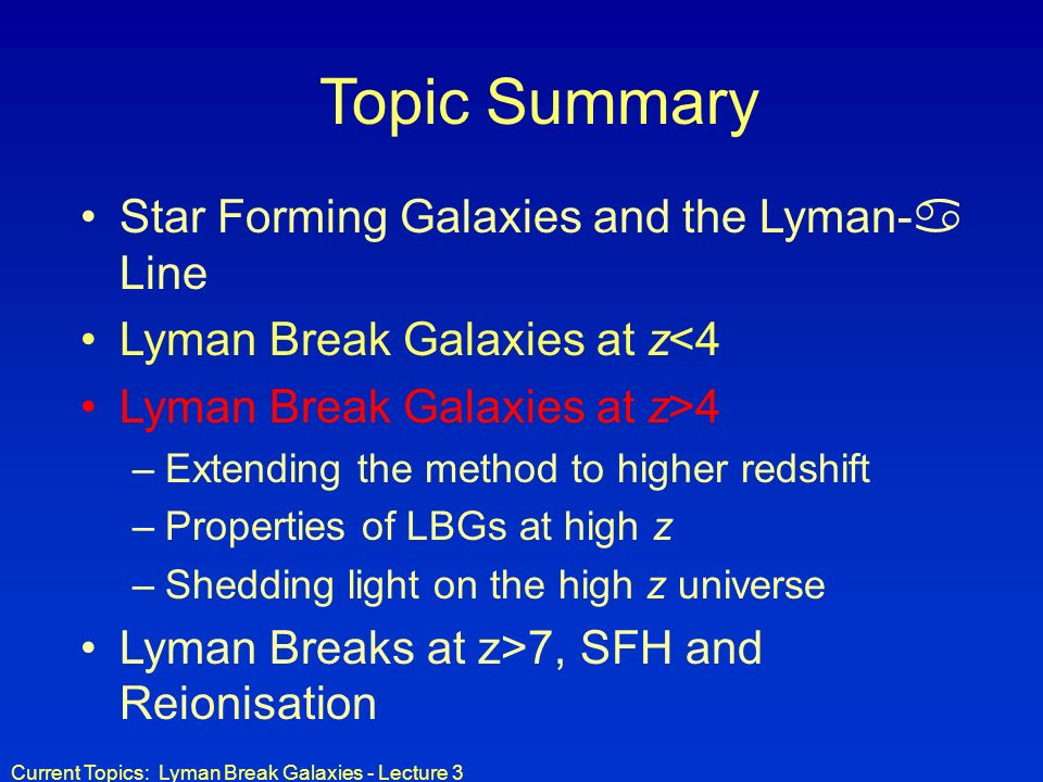 Topic Summary Star Forming Galaxies and the Lyman- Line