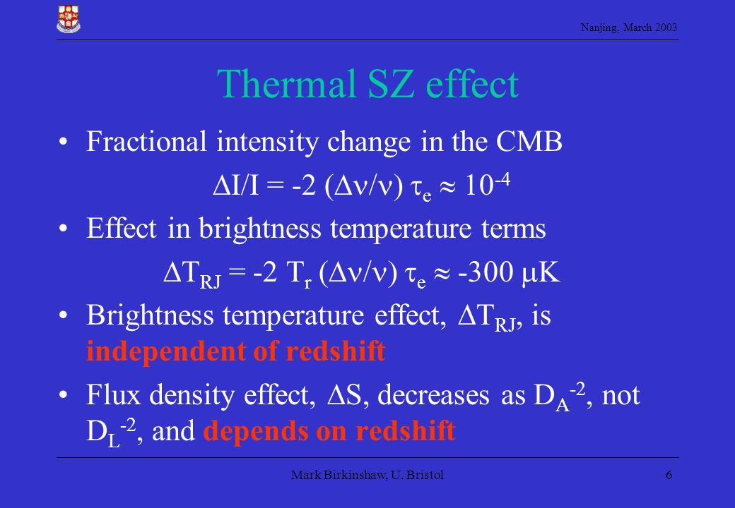 Thermal SZ effect Fractional intensity change in the CMB