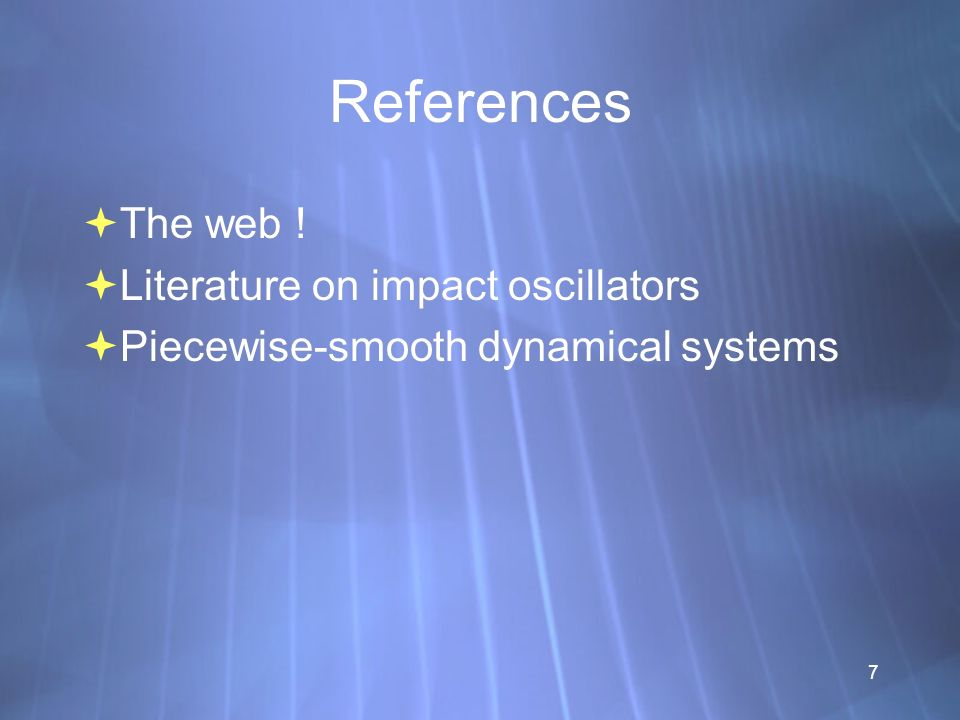References The web ! Literature on impact oscillators