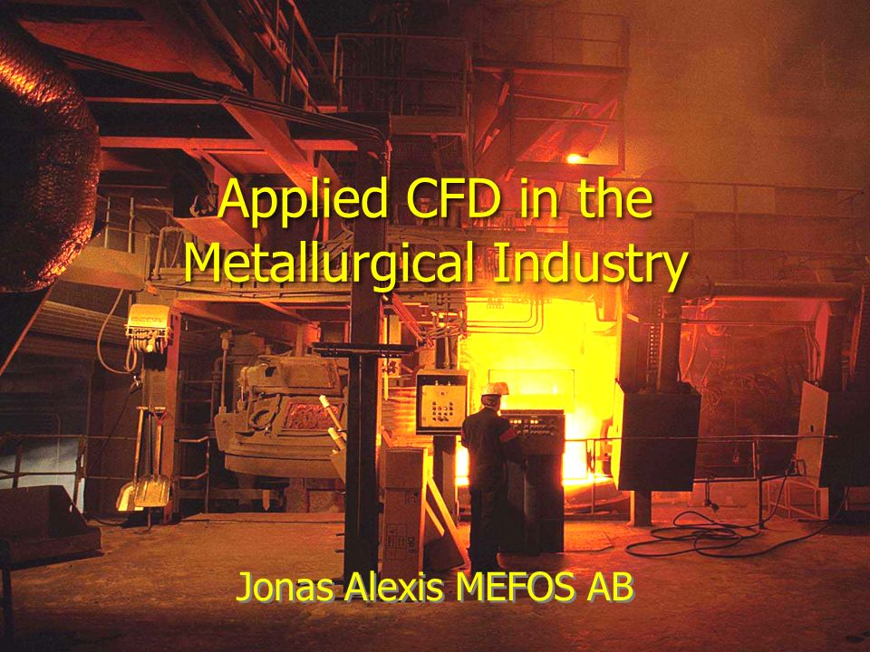 Applied CFD in the Metallurgical Industry
