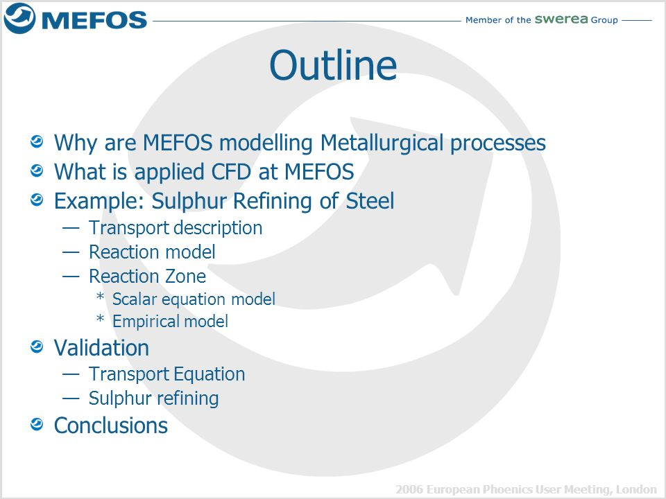 Outline Why are MEFOS modelling Metallurgical processes