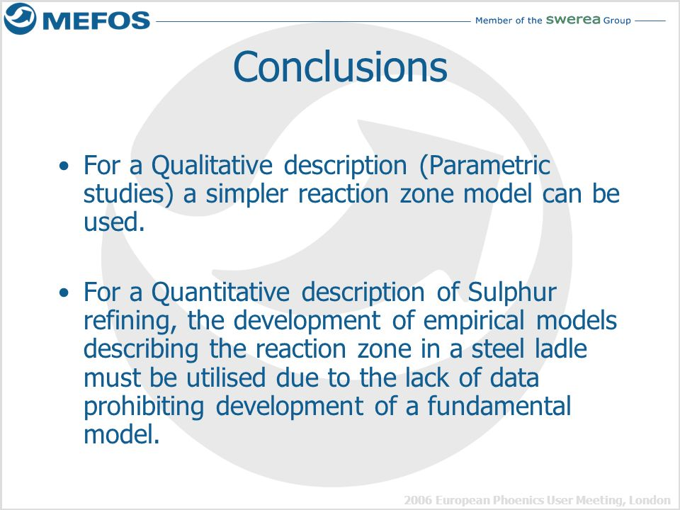 Conclusions For a Qualitative description (Parametric studies) a simpler reaction zone model can be used.