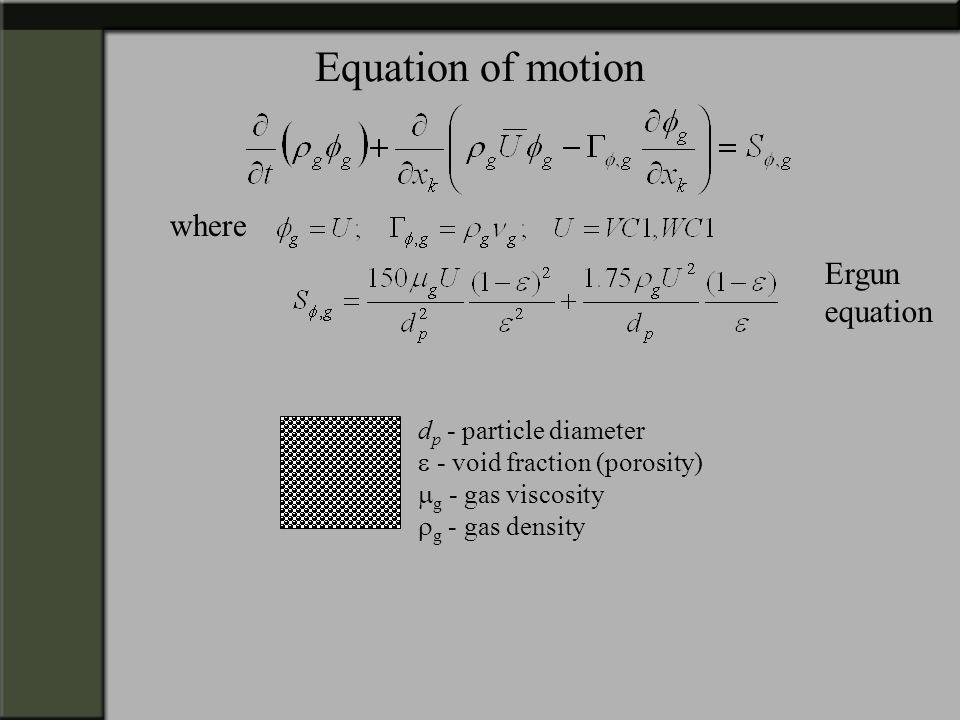 Equation of motion where Ergun equation dp - particle diameter