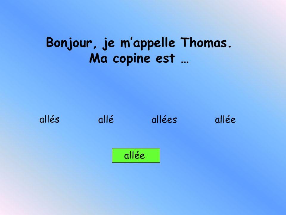 Bonjour, je m'appelle Thomas. Ma copine est …