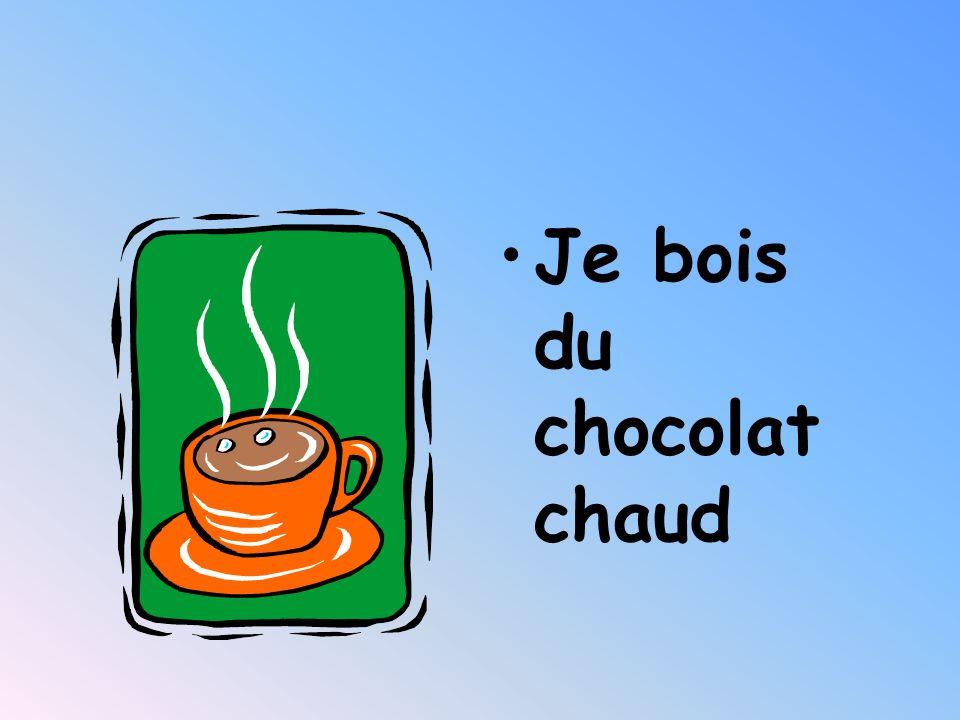 Je bois du chocolat chaud