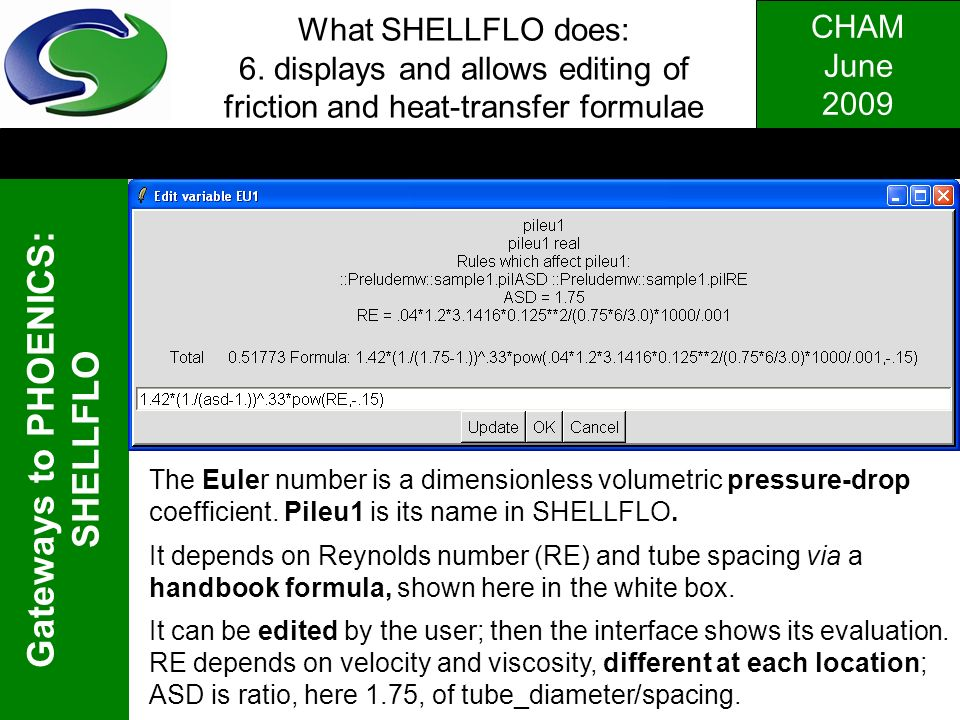 What SHELLFLO does: 6. displays and allows editing of friction and heat-transfer formulae