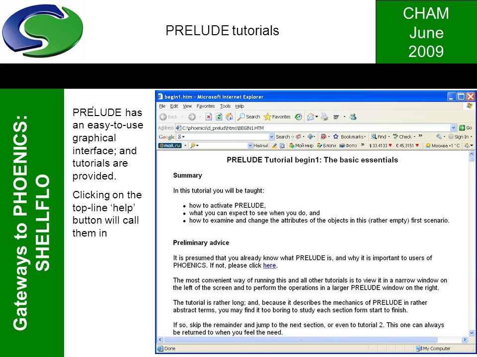 PRELUDE tutorials . PRELUDE has an easy-to-use graphical interface; and tutorials are provided.