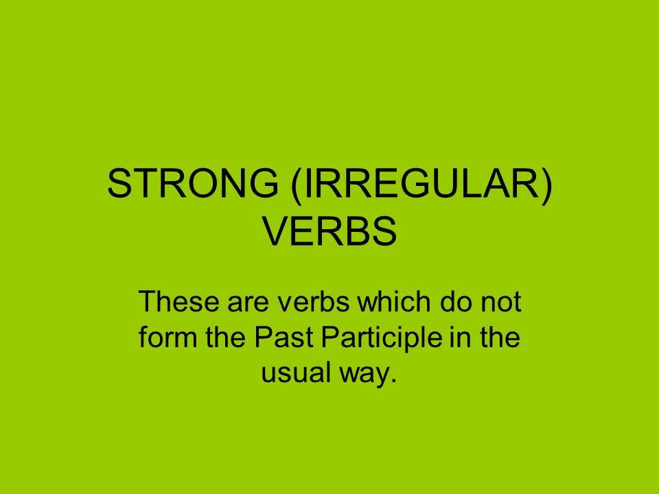 STRONG (IRREGULAR) VERBS