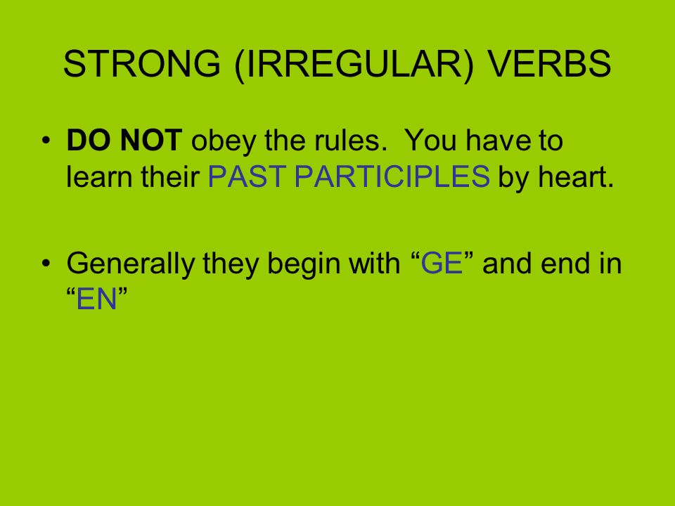 STRONG (IRREGULAR) VERBS