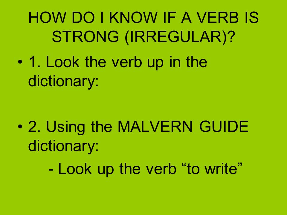 HOW DO I KNOW IF A VERB IS STRONG (IRREGULAR)