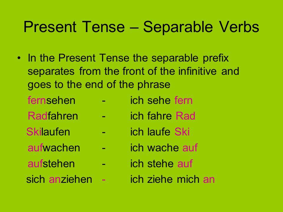Present Tense – Separable Verbs