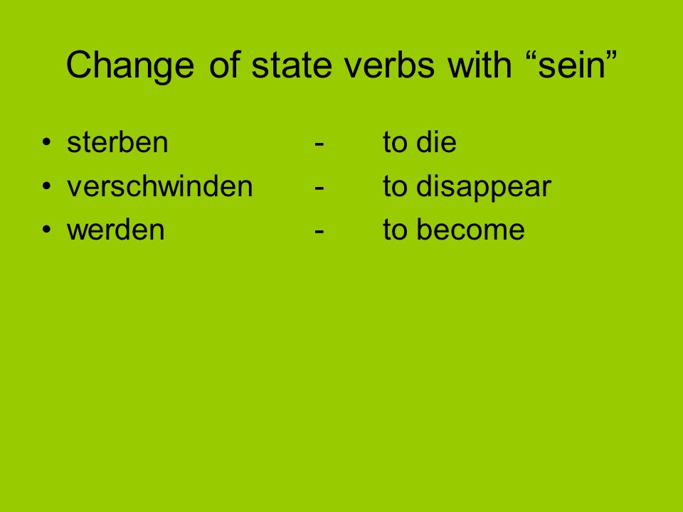 Change of state verbs with sein