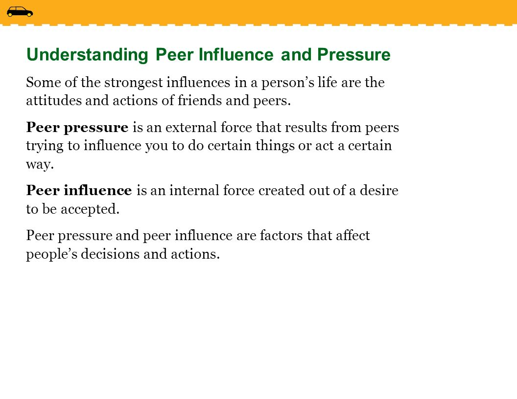 how peer pressure affects life Peer pressure can affect them they might be willing to do anything that there peers are doing and it could go against there parents wishes.
