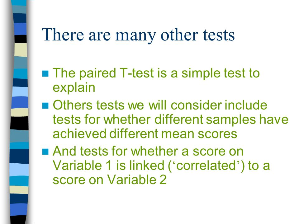 There are many other tests