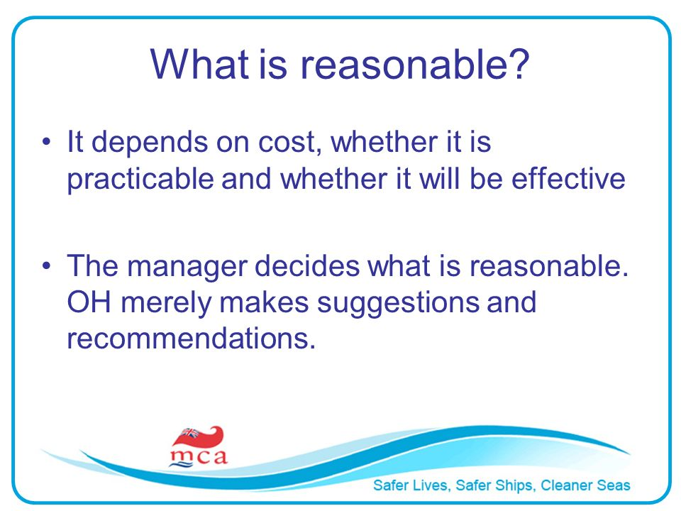 What is reasonable It depends on cost, whether it is practicable and whether it will be effective.