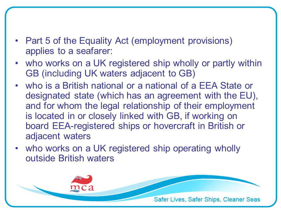 Part 5 of the Equality Act (employment provisions) applies to a seafarer: