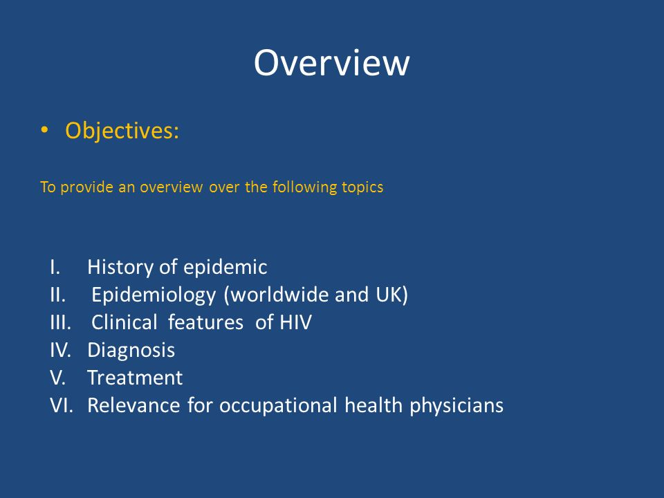 Overview Objectives: I. History of epidemic