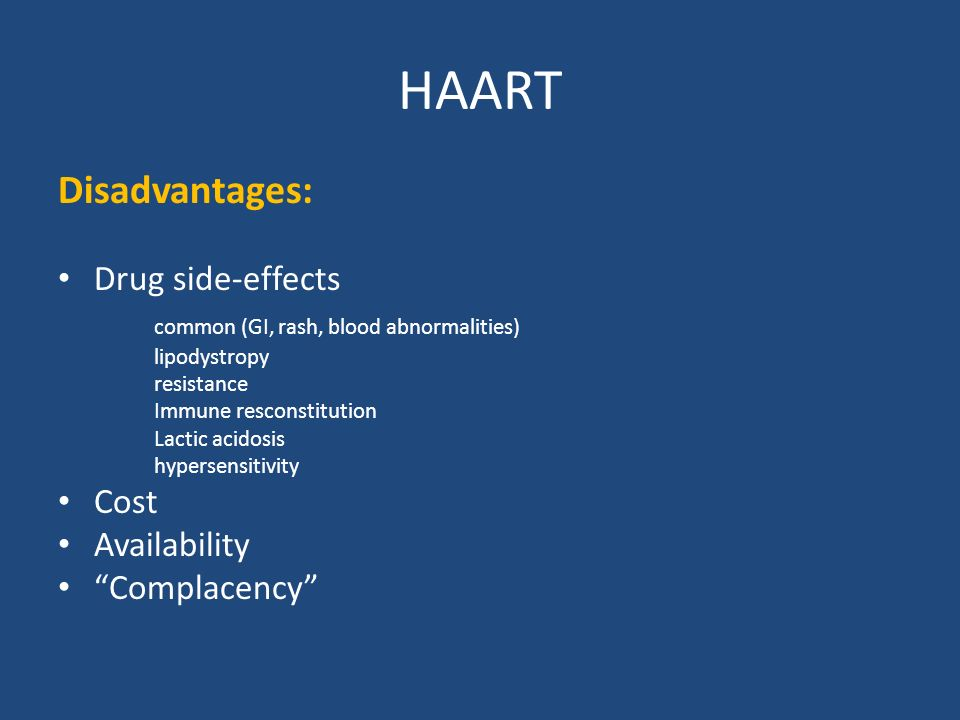 HAART Disadvantages: Drug side-effects