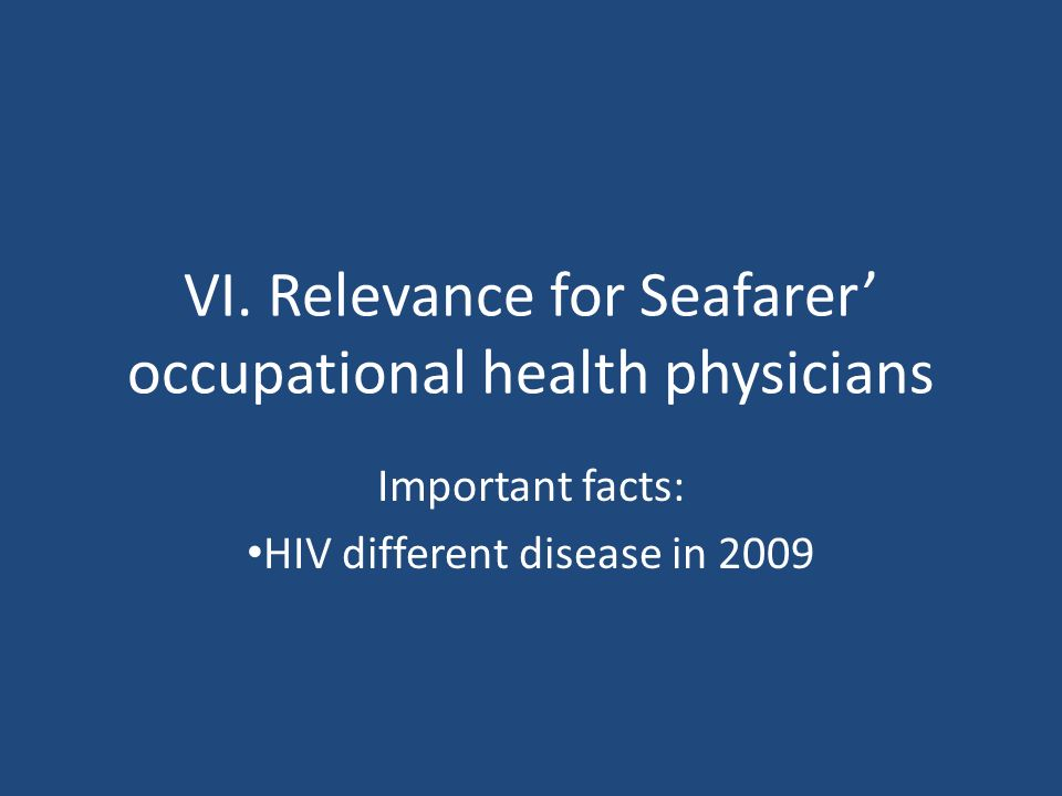 VI. Relevance for Seafarer' occupational health physicians