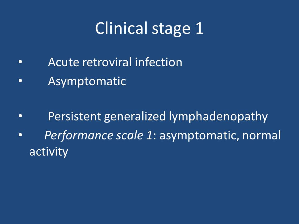 Clinical stage 1 Acute retroviral infection Asymptomatic