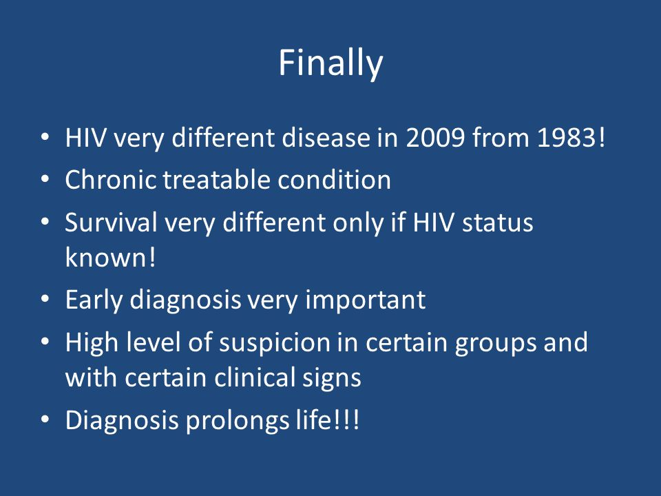 Finally HIV very different disease in 2009 from 1983!