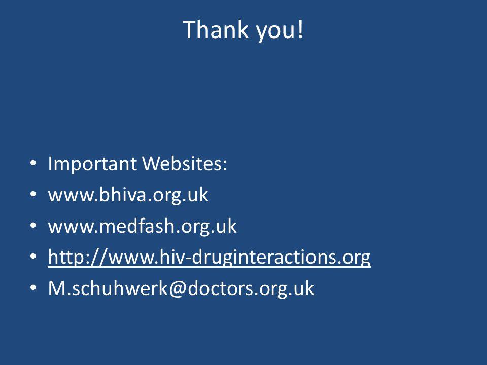 Thank you! Important Websites: www.bhiva.org.uk www.medfash.org.uk