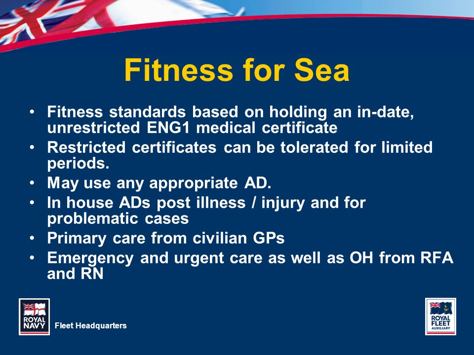3/28/2017 Fitness for Sea. Fitness standards based on holding an in-date, unrestricted ENG1 medical certificate.