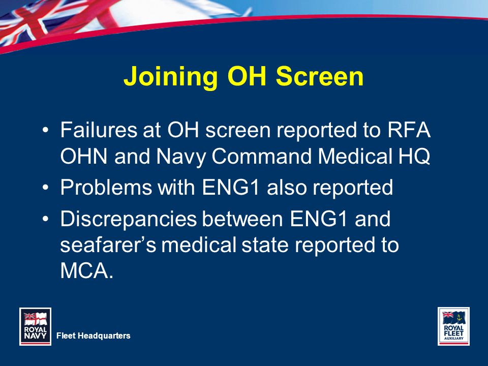 3/28/2017 Joining OH Screen. Failures at OH screen reported to RFA OHN and Navy Command Medical HQ.