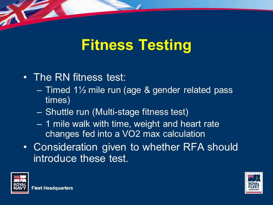 Fitness Testing The RN fitness test: