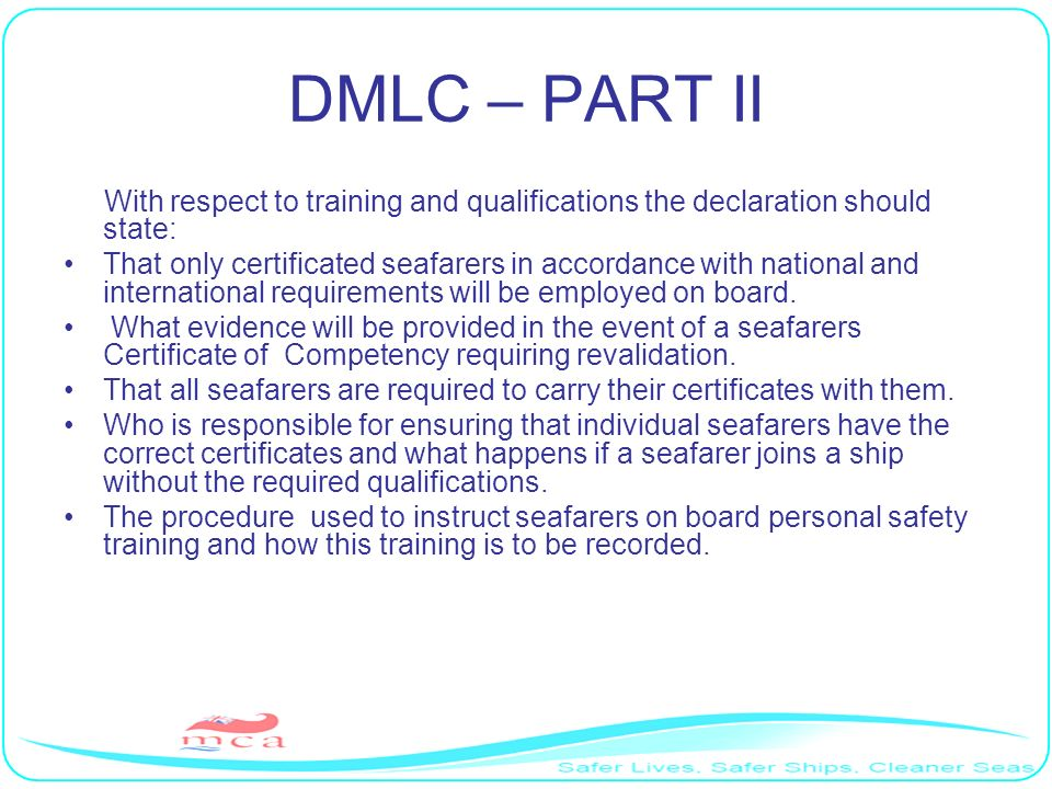 DMLC – PART II With respect to training and qualifications the declaration should state: