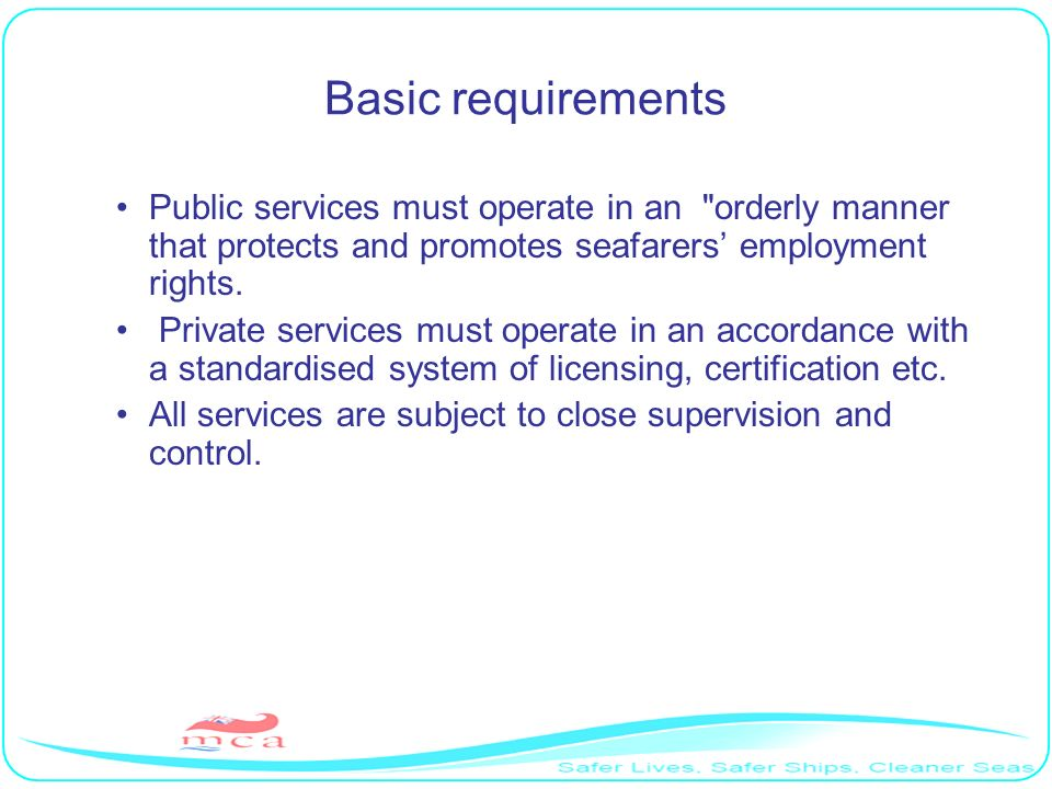 Basic requirements Public services must operate in an orderly manner that protects and promotes seafarers' employment rights.