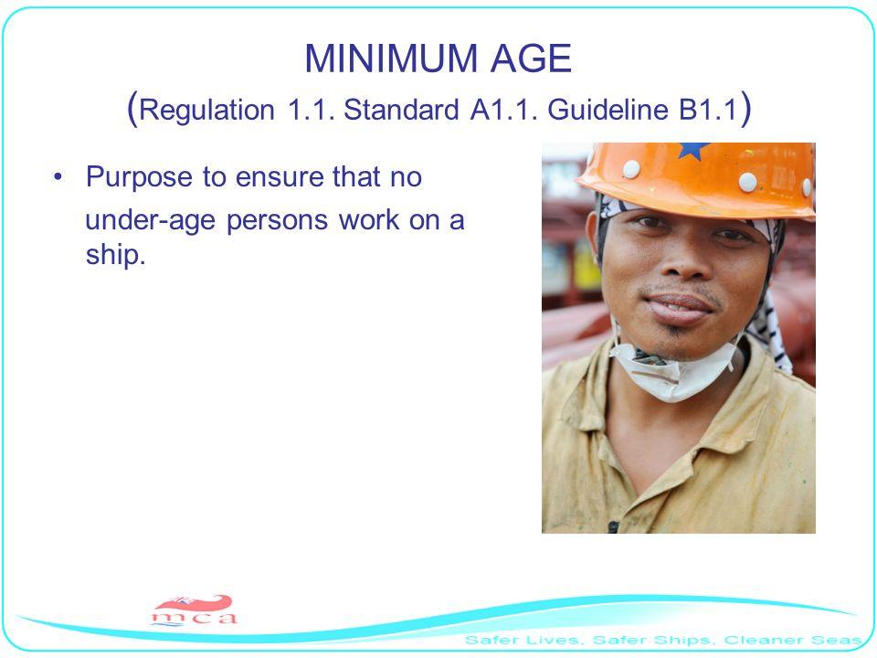 MINIMUM AGE (Regulation 1.1. Standard A1.1. Guideline B1.1)