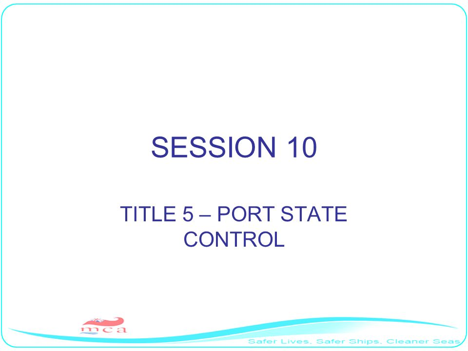 TITLE 5 – PORT STATE CONTROL