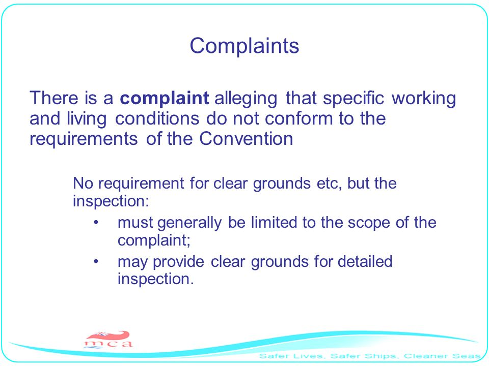 Complaints There is a complaint alleging that specific working and living conditions do not conform to the requirements of the Convention.