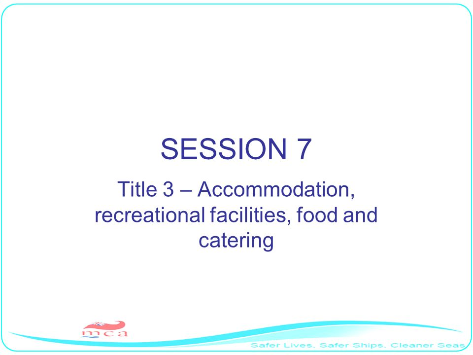 Title 3 – Accommodation, recreational facilities, food and catering